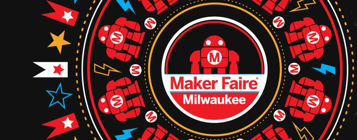 2019 Maker Faire® Milwaukee - Betty Brinn Children's Museum